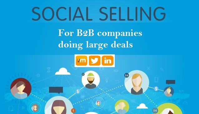 Social Selling for B2B companies doing large deals